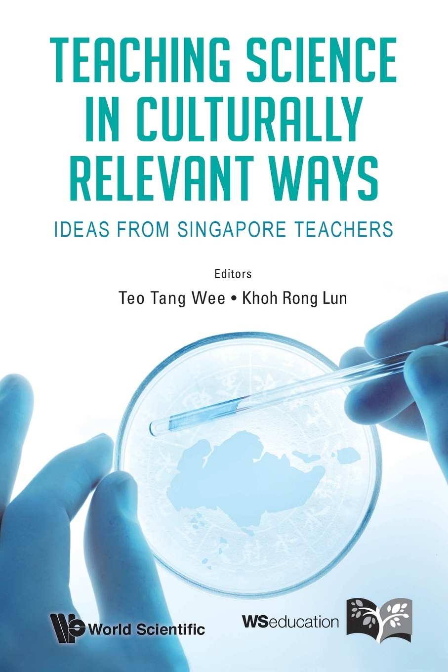 Teaching Science in Culturally Relevant Ways. Ideas from Singapore Teachers james lang m small teaching everyday lessons from the science of learning