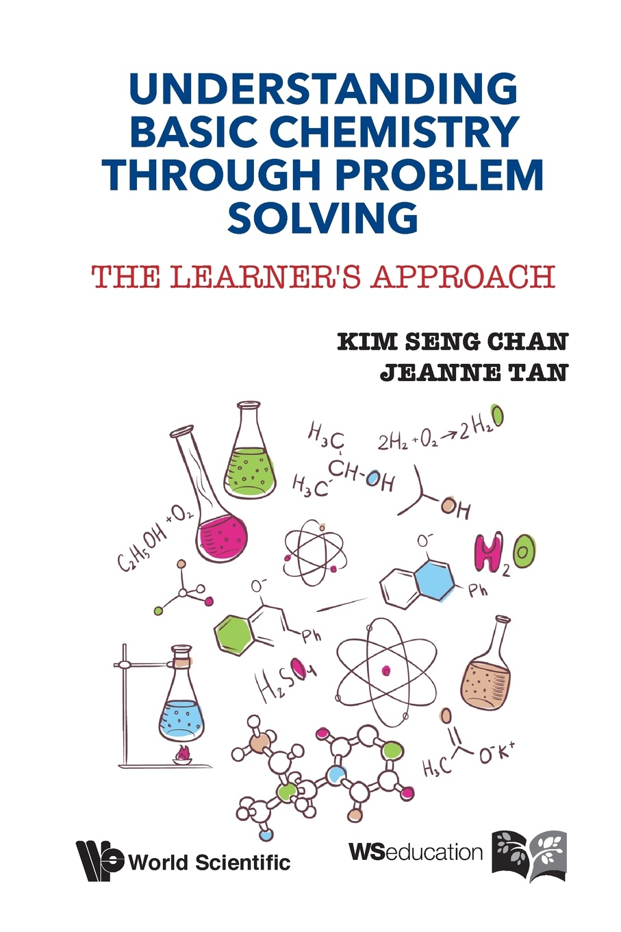 Kim Seng Chan, Jeanne Tan Understanding Basic Chemistry Through Problem Solving. The Learner's Approach kenneth overway s environmental chemistry an analytical approach