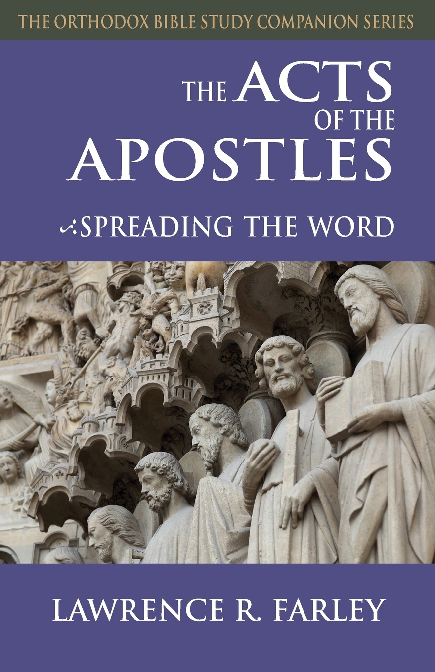 Lawrence R. Farley The Acts of the Apostles. Spreading the Word rabbi dr ray looker acts of the apostles