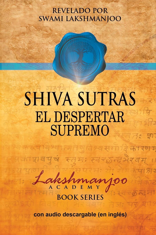 Swami Lakshmanjoo, Federico Oliveri Shiva Sutras. El Despertar Supremo путешествие el viaje 1992 смотреть онлайн