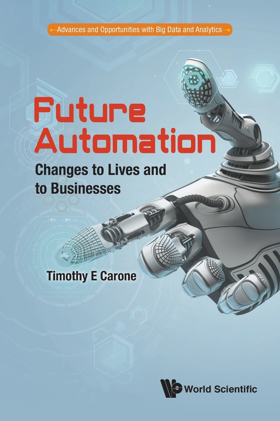 Timothy E Carone Future Automation. Changes to Lives and to Businesses plamen angelov autonomous learning systems from data streams to knowledge in real time