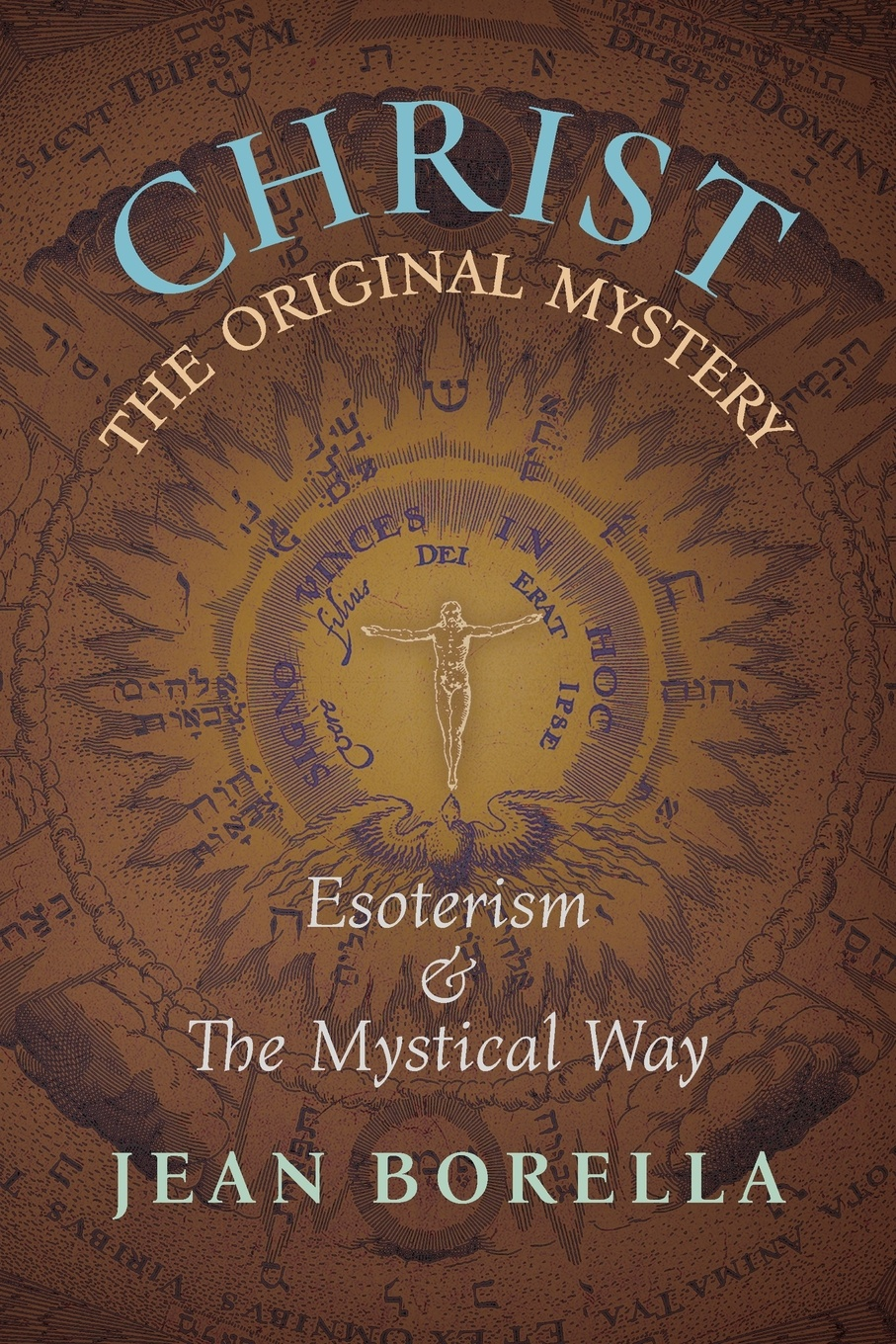 Jean Borella, G. John Champoux Christ the Original Mystery. Esoterism and the Mystical Way, With Special Reference to the Works of Rene Guenon john bigelow the mystery of sleep