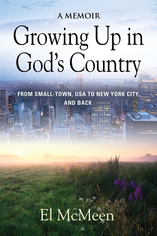 El McMeen Growing Up in God's Country. A Memoir 20pcs lot tps61221dckr tps61221