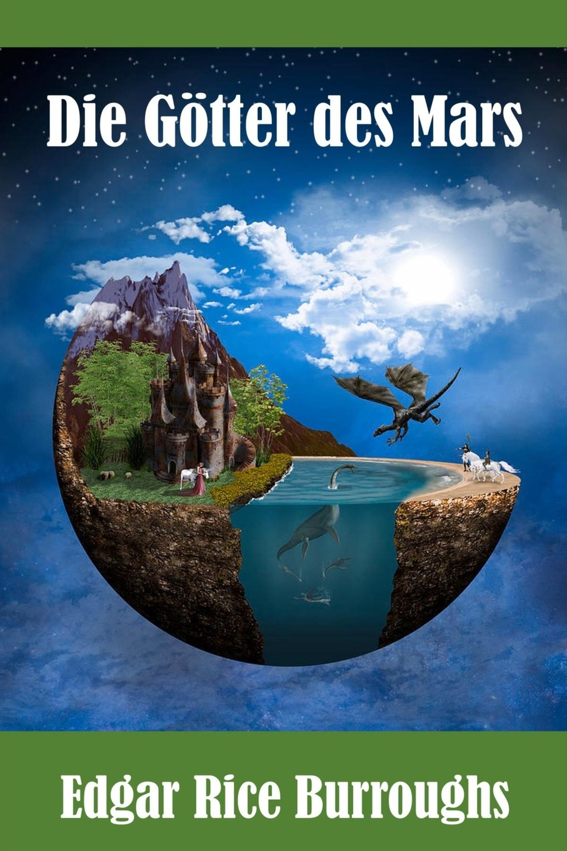 Edgar Rice Burroughs Die Gotter des Mars. The Gods of Mars, German edition edgar rice burroughs thuvia magd von mars thuvia maid of mars german edition
