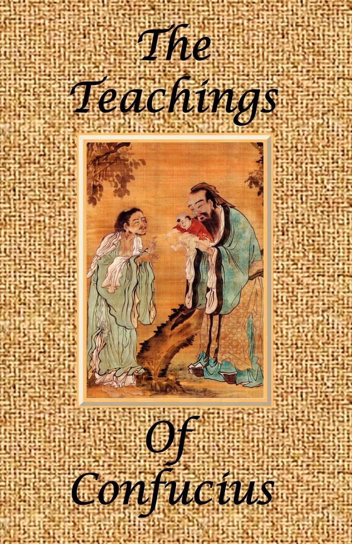 James Legge, Confucius The Teachings of Confucius - Special Edition geek wisdom the sacred teachings of nerd culture