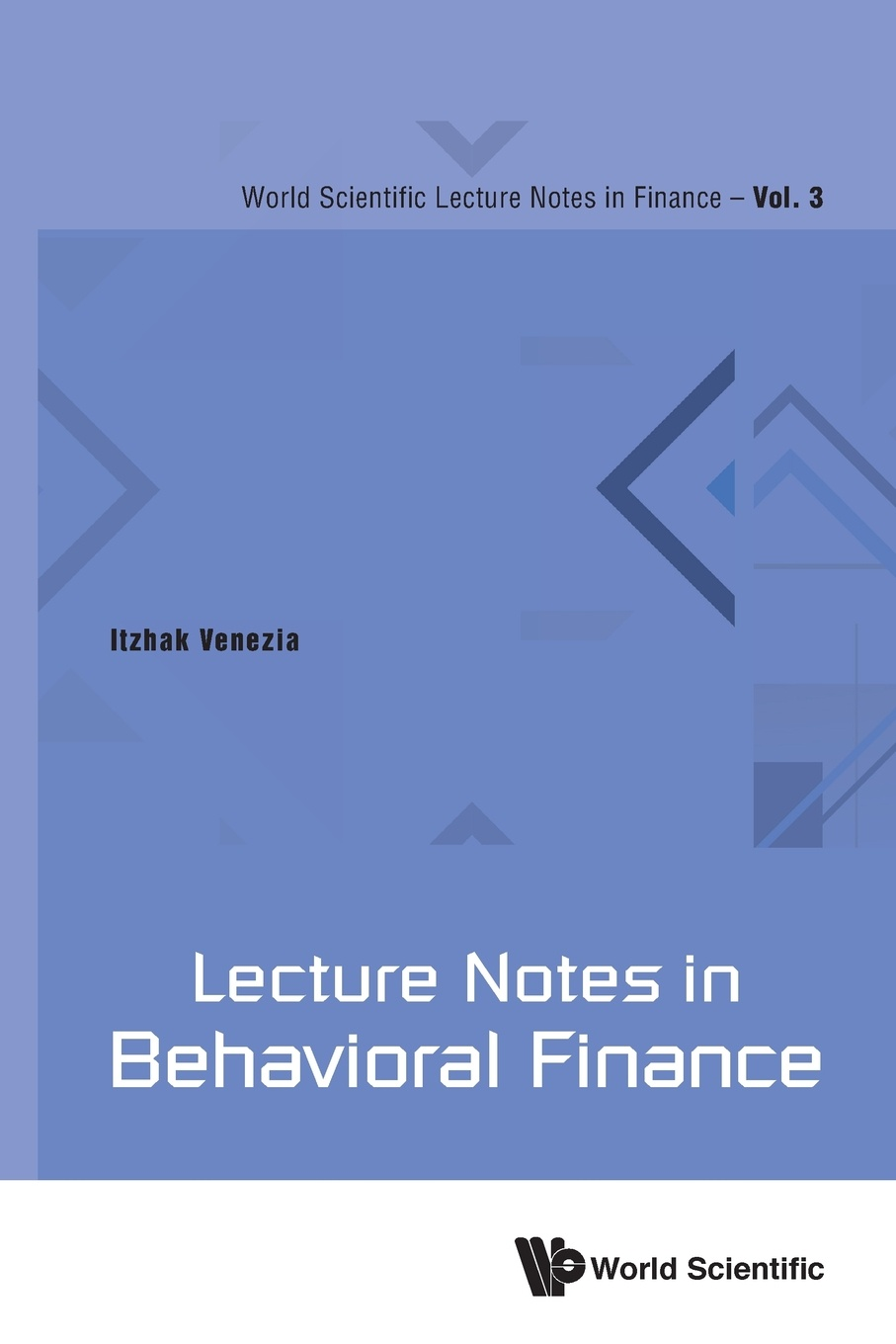 Itzhak Venezia Lecture Notes in Behavioral Finance john tracy a the fast forward mba in finance