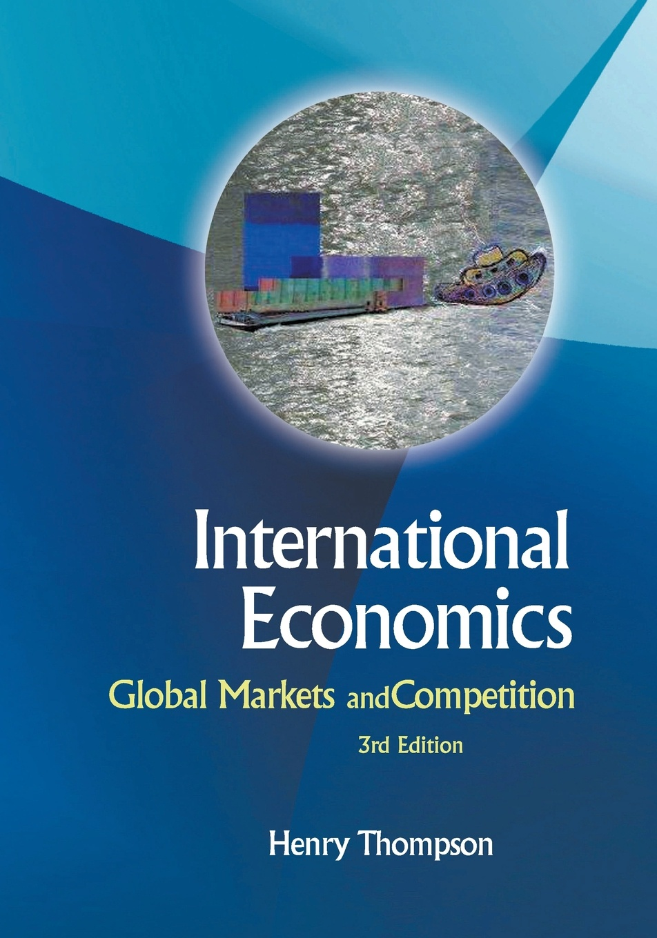 Henry Thompson International Economics. Global Markets and Competition - 3rd Edition international trade and agriculture