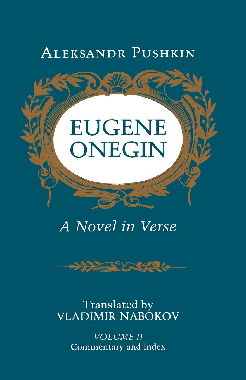 Aleksandr Sergeevich Pushkin, Vladimir Nabokov Eugene Onegin. A Novel in Verse: Commentary (Vol. 2) pushkin a eugene onegin