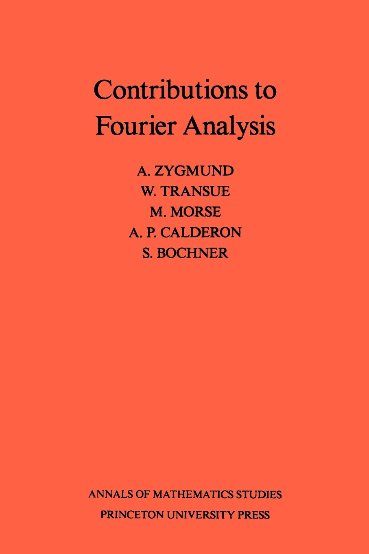 Antoni Zygmund, W. Transue Contributions to Fourier Analysis. (AM-25) ferenczi sándor contributions to psycho analysis