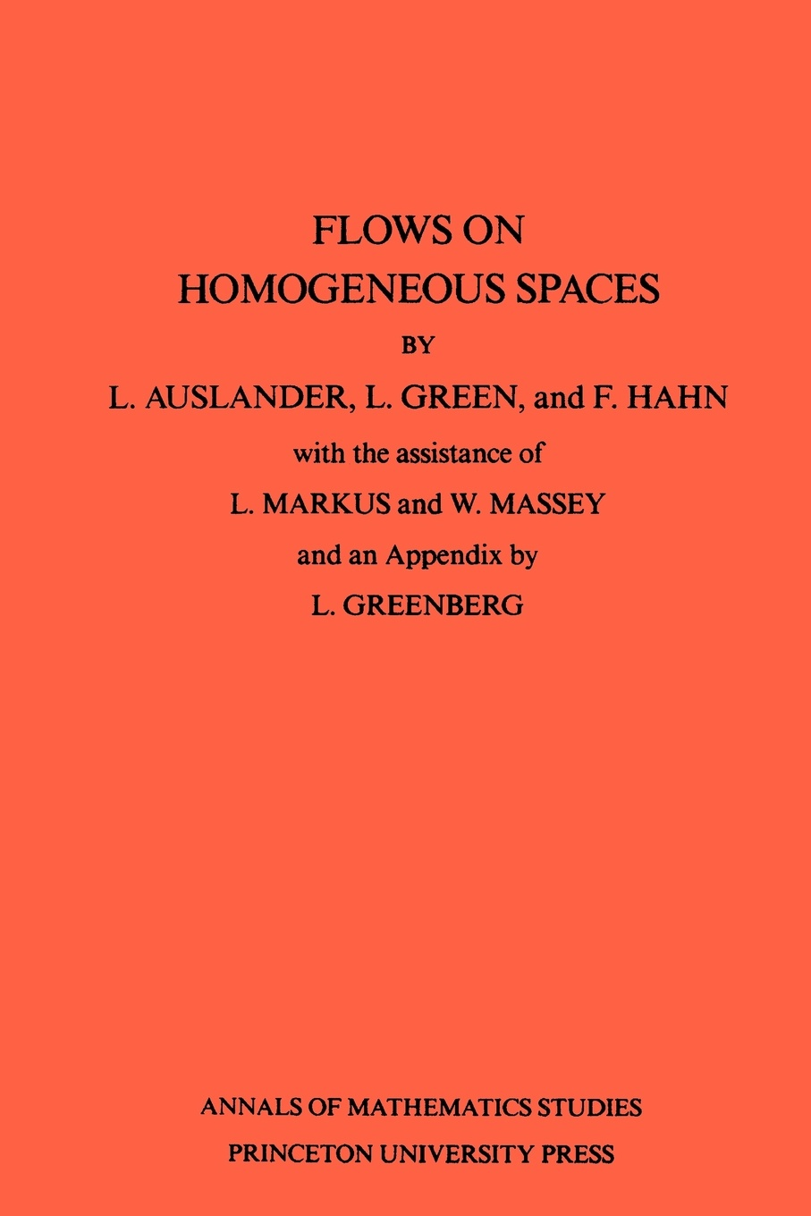 Louis Auslander, F. Hahn, L. Green Flows on Homogeneous Spaces. (AM-53), Volume 53 louis w fry liminal spaces and call for praxis ing