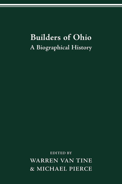 WARREN VAN TINE BUILDERS OF OHIO. BIOGRAPHICAL HISTORY