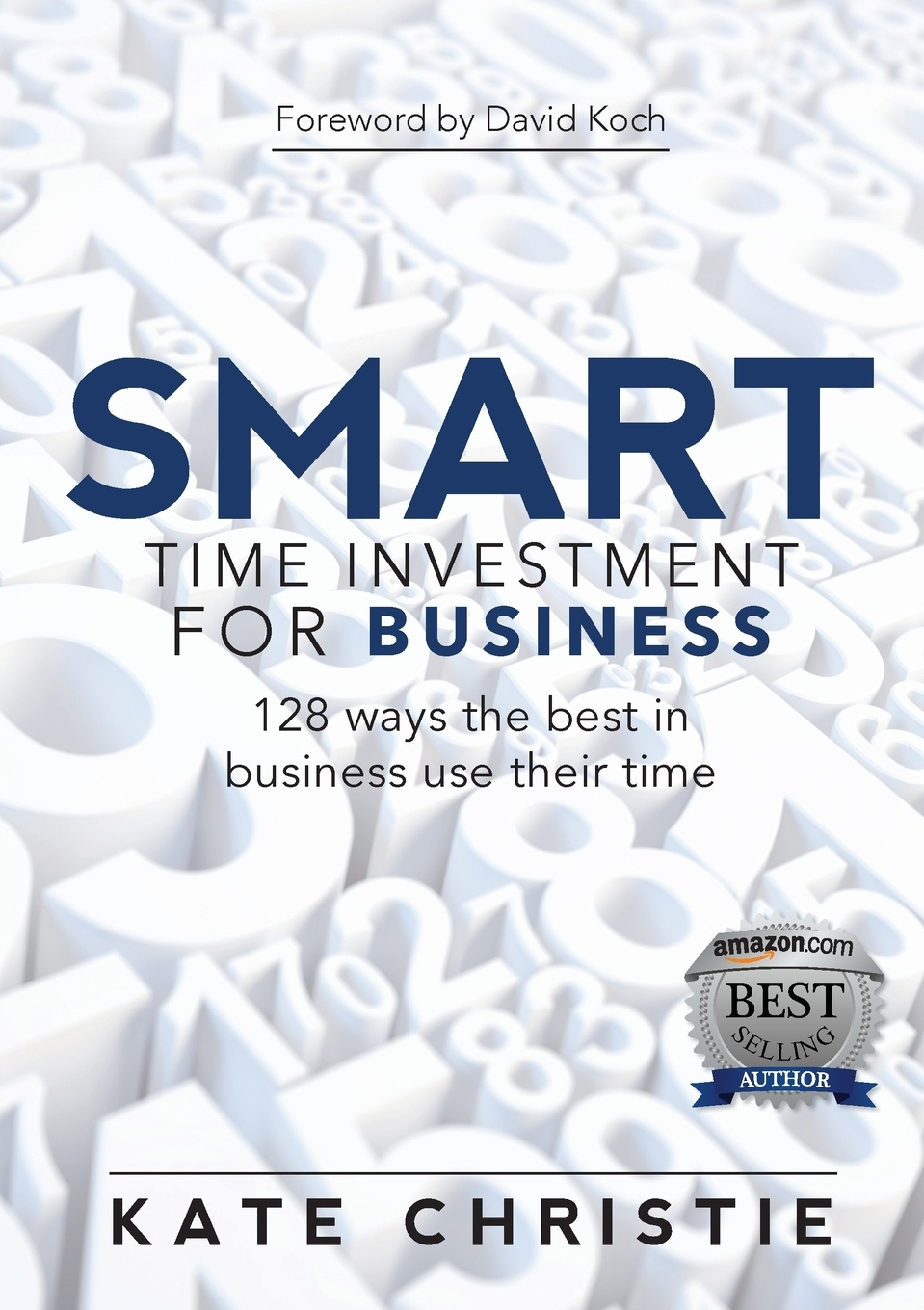 Kate Christie SMART Time Investment for Business. 128 ways the best in business use their time lisa disselkamp no boundaries how to use time and labor management technology to win the race for profits and productivity