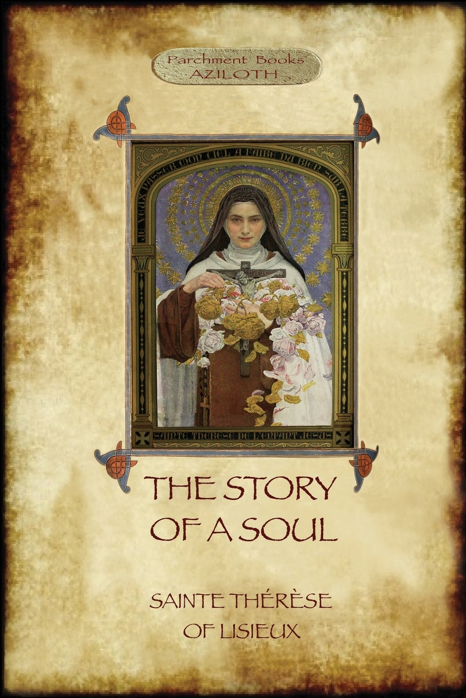 Фото - Saint Thérèse The Story of a Soul. the autobiography of St Therese of Lisieux therese of lisieux michael day story of a soul the autobiography of st therese of lisieux