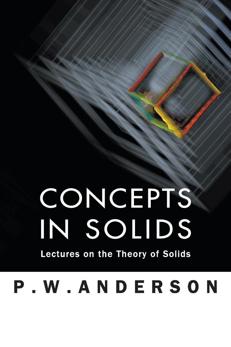 P W Anderson Concepts in Solids. Lectures on the Theory of Solids olivier coussy mechanics and physics of porous solids