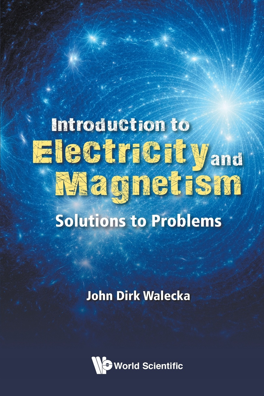 John Dirk Walecka Introduction to Electricity and Magnetism. Solutions to Problems john dirk walecka topics in modern physics theoretical foundations