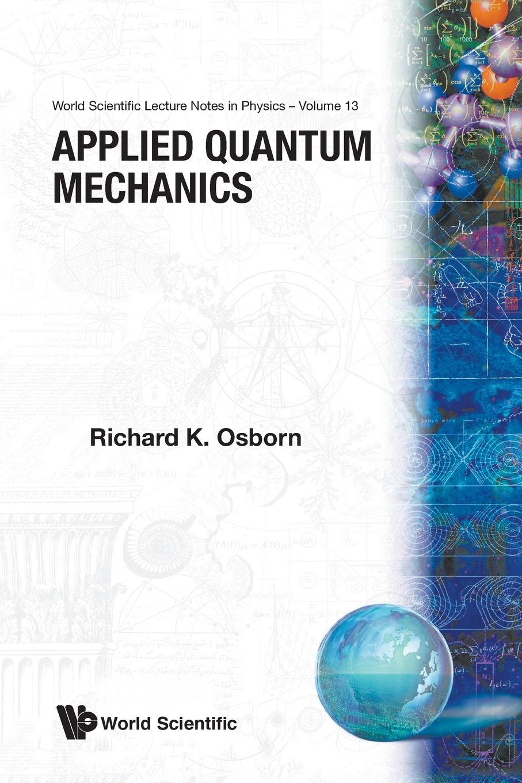 R Osborn Applied Quantum Mechanics sjoden glenn e foundations in applied nuclear engineering analysis