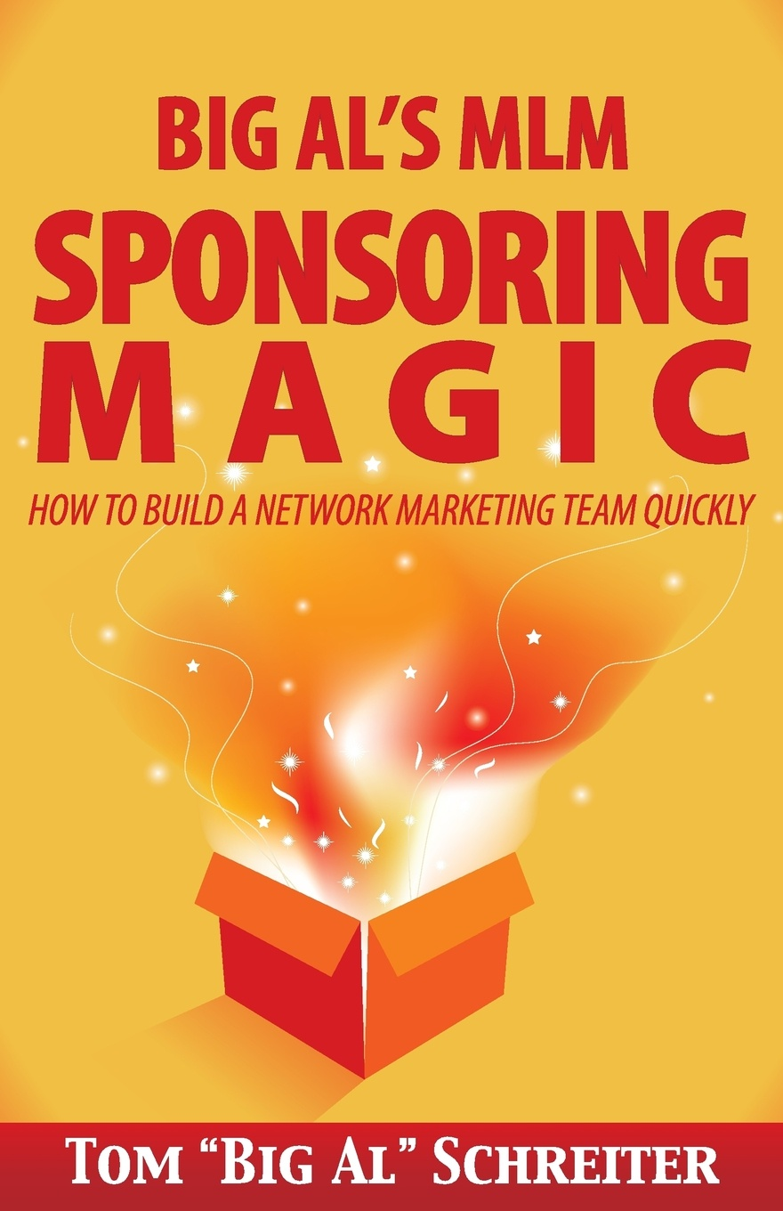 Big Al's MLM Sponsoring Magic. How to Build a Network Marketing Team Quickly So much for the new distributor to learn, only part-time hours,...