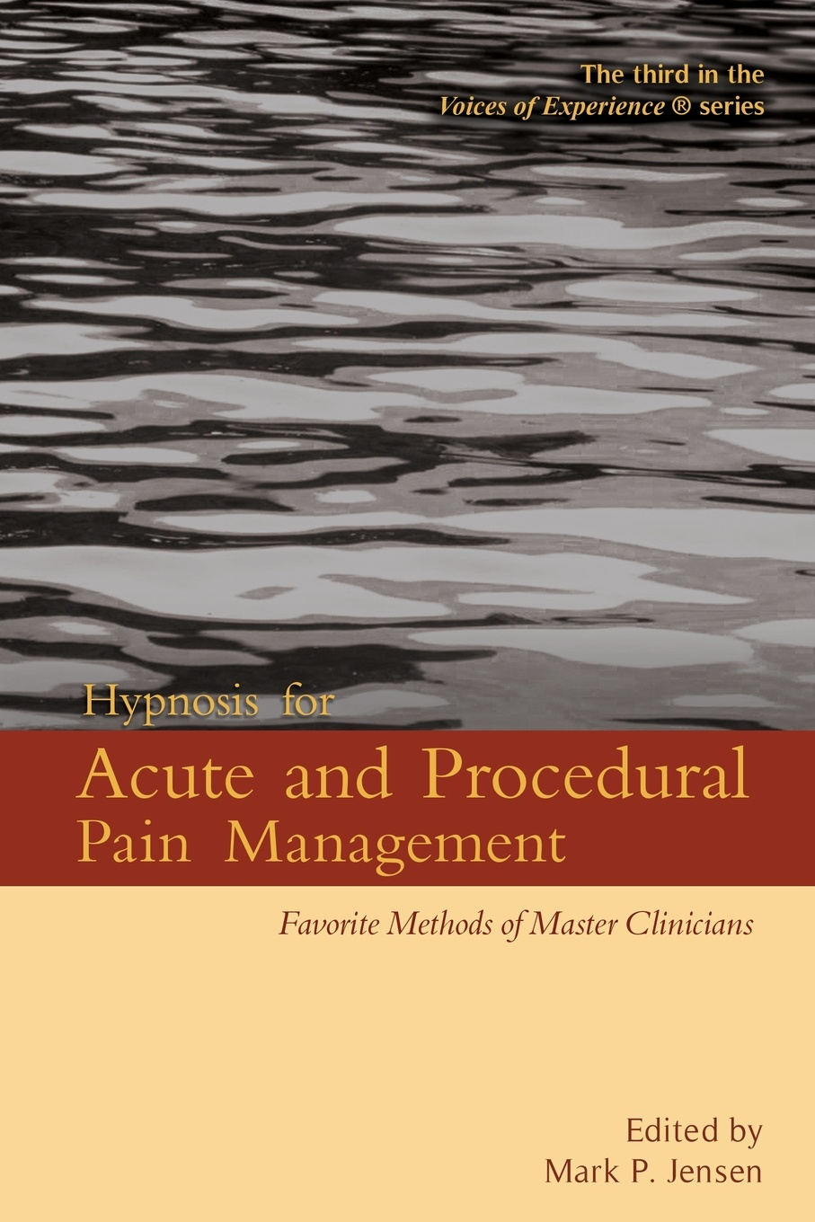 Hypnosis for Acute and Procedural Pain Management. Favorite Methods of Master Clinicians