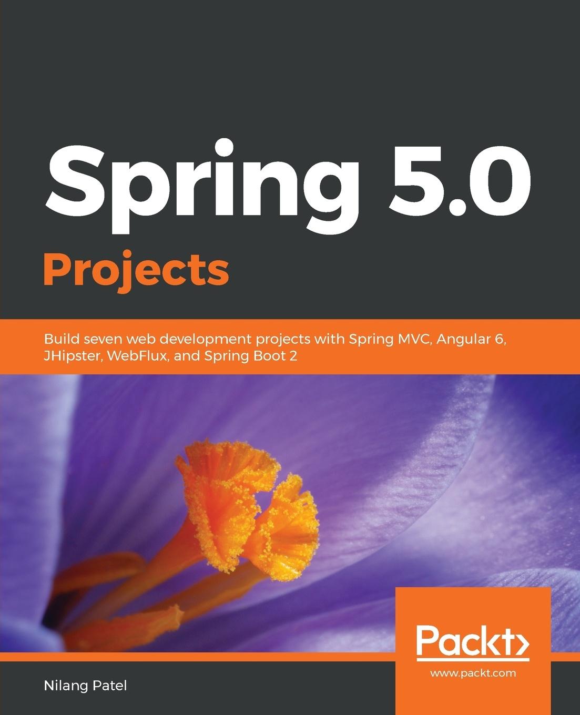 Nilang Patel Spring 5.0 Projects