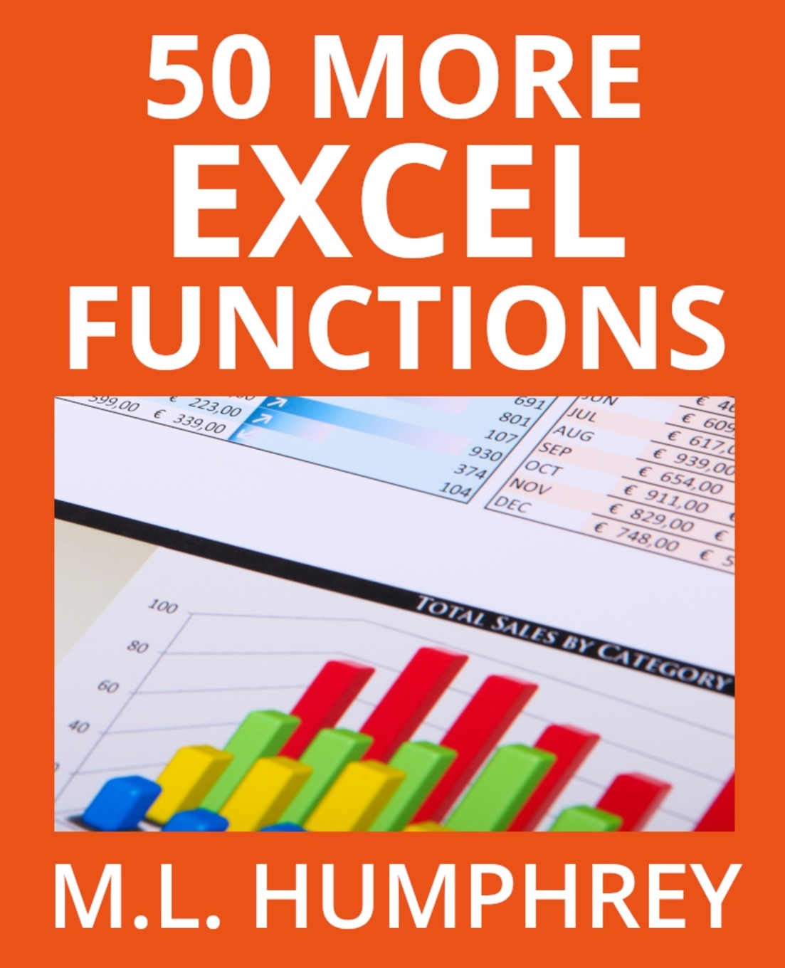M.L. Humphrey 50 More Excel Functions nikolay pavlov excel – ready solutions