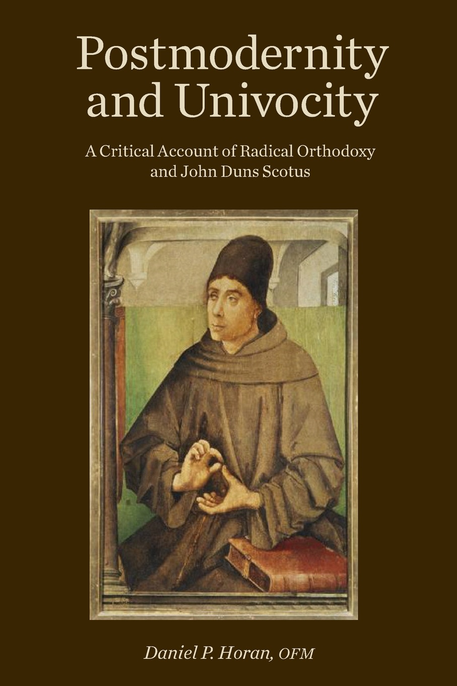 Daniel P. Horan Postmodernity and Univocity. A Critical Account of Radical Orthodoxy and John Duns Scotus john duns scotus joannis duns scoti doctoris subtilis ordinis minorum opera omnia tomi 7 pars 1