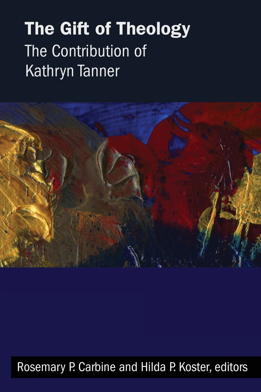 Gift of Theology. The Contribution of Kathryn Tanner peggy moreland tanner ties