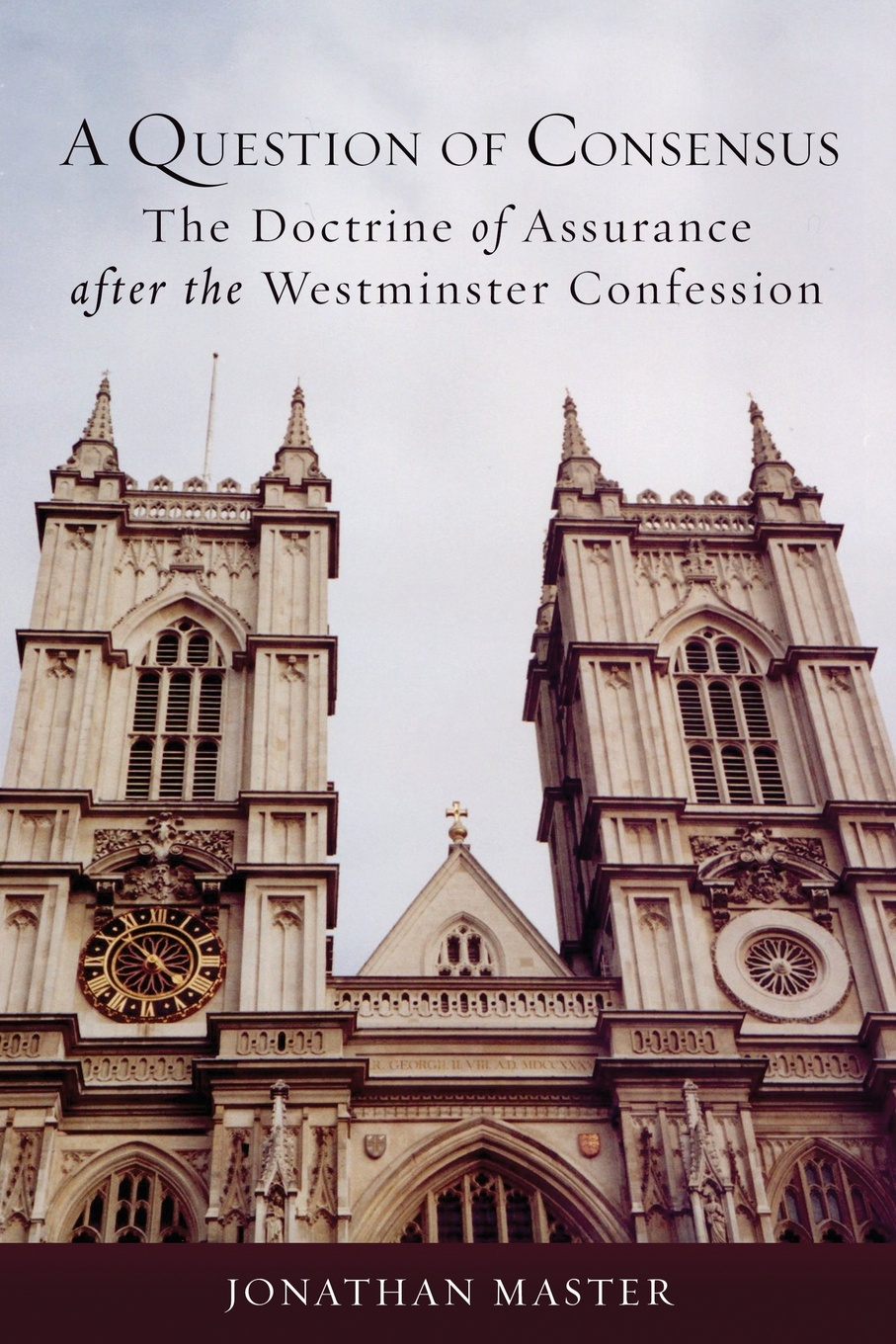 лучшая цена Jonathan Master A Question of Consensus the Doctrine of Assurance After the Westminster Confession