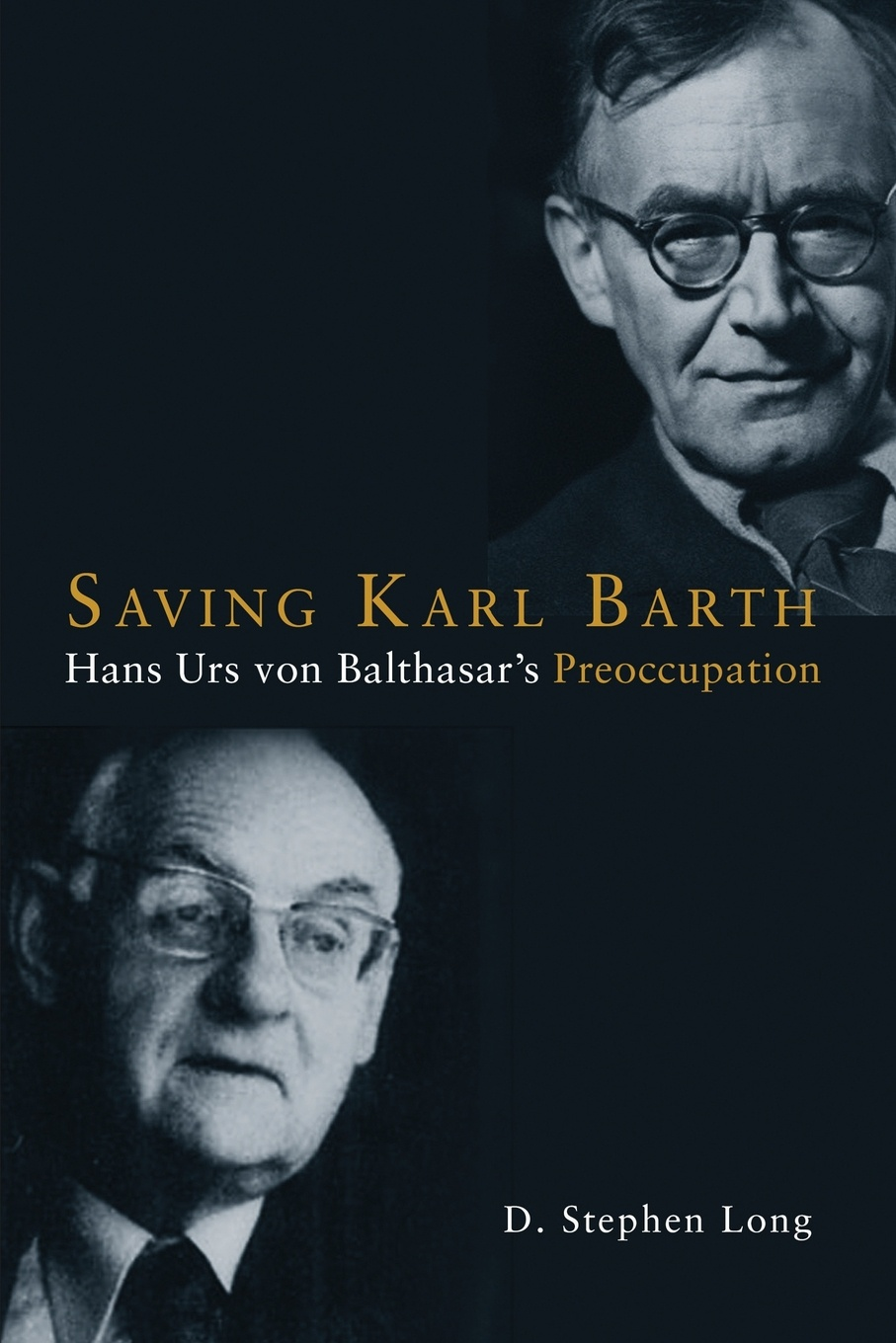 D. Stephen Long Saving Karl Barth. Hans Urs Von Balthasar's Preoccupation jim ware the leadership genius of george w bush 10 commonsense lessons from the commander in chief