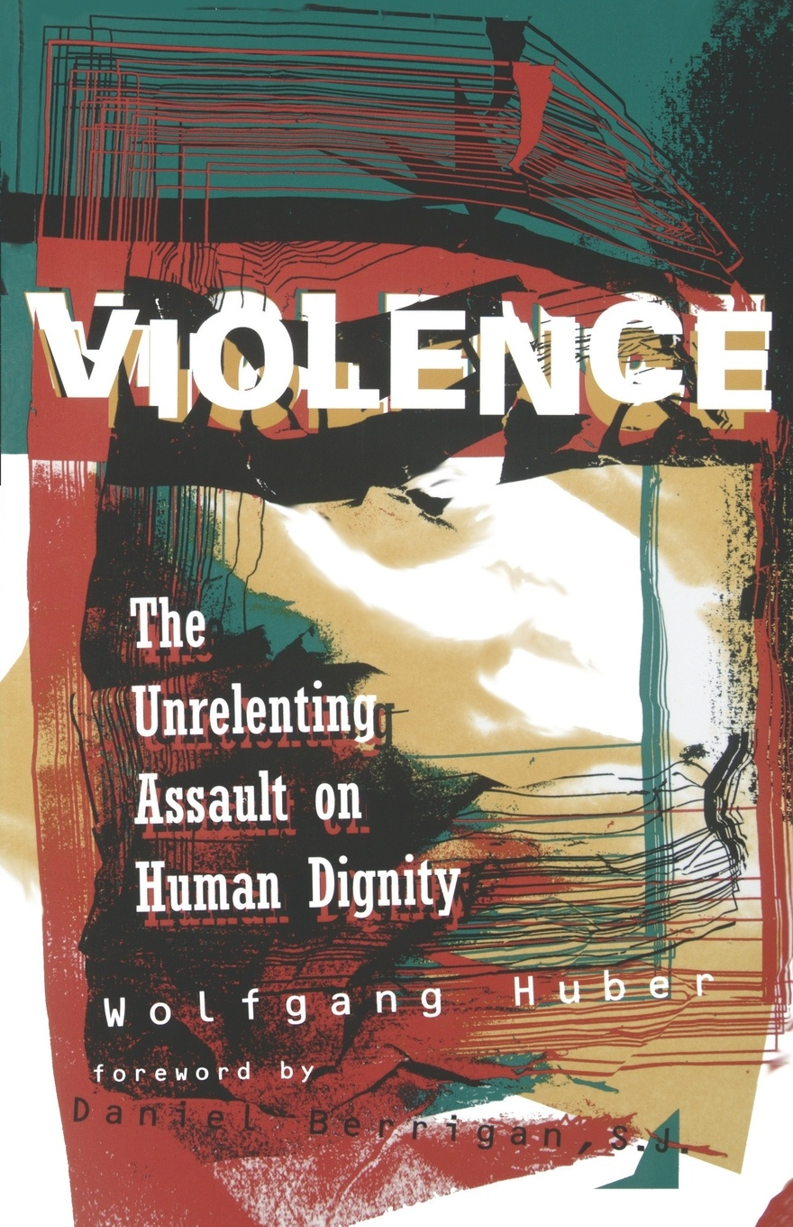 Wolfgang Huber, Ruth C. L. Gritsch Violence