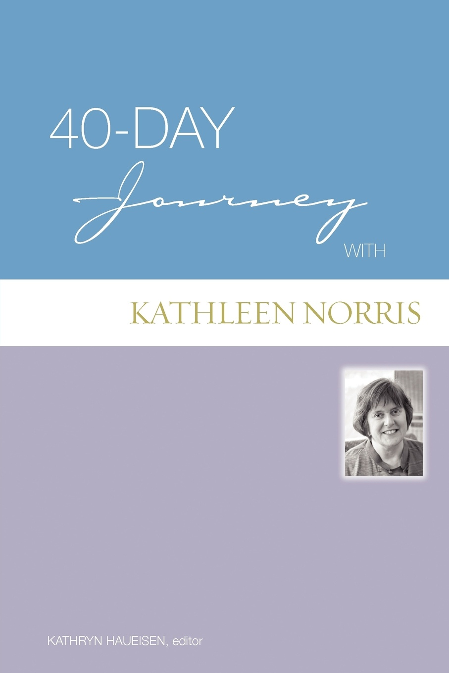 Kathleen Norris 40-Day Journey with Kathleen Norris kathleen norris the story of julia page