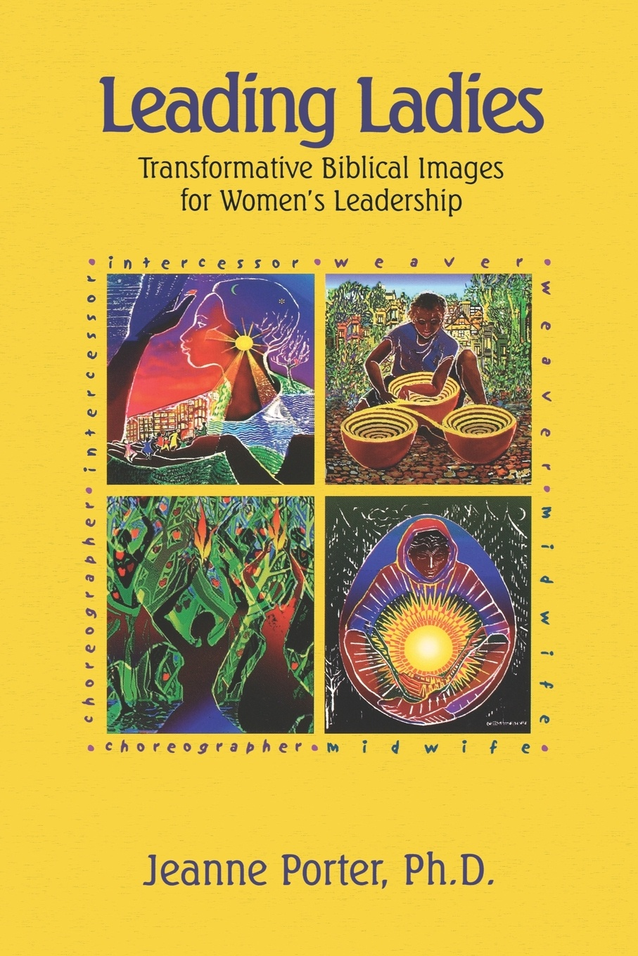 Jeanne Porter Leading Ladies. Transformative Biblical Images for Women's Leadership thomas kolditz a in extremis leadership leading as if your life depended on it