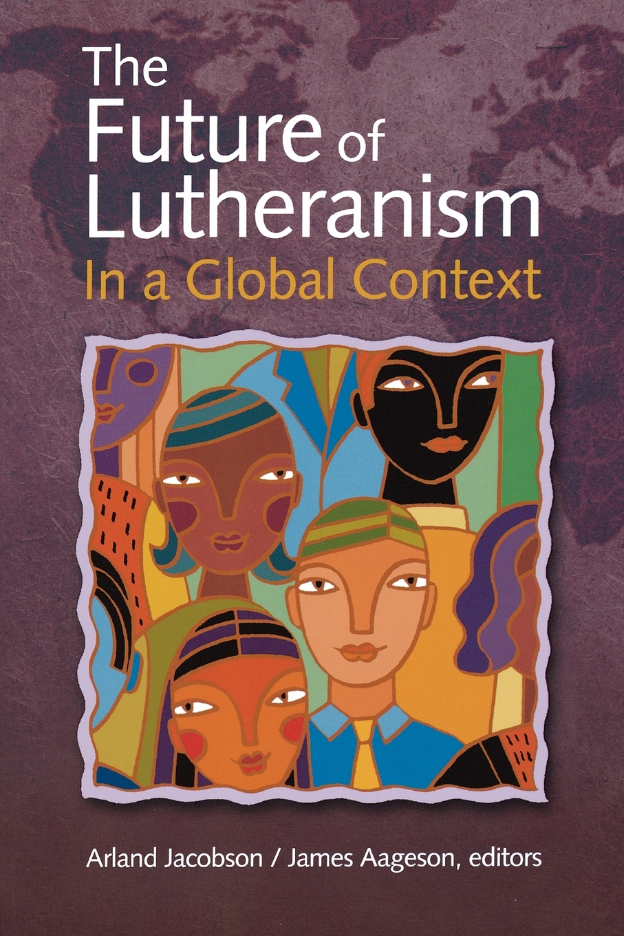 The Future of Lutheranism in a Global Context mark philps kingdom come essential theology for the twenty first century