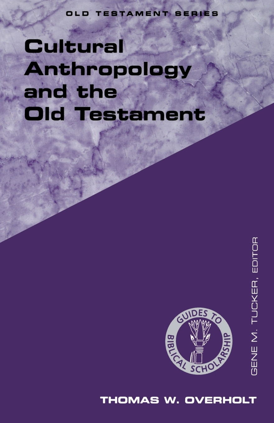 Thomas W. Overholt Cultural Anthropology and the Old Testament d w thomas documents from old testament times
