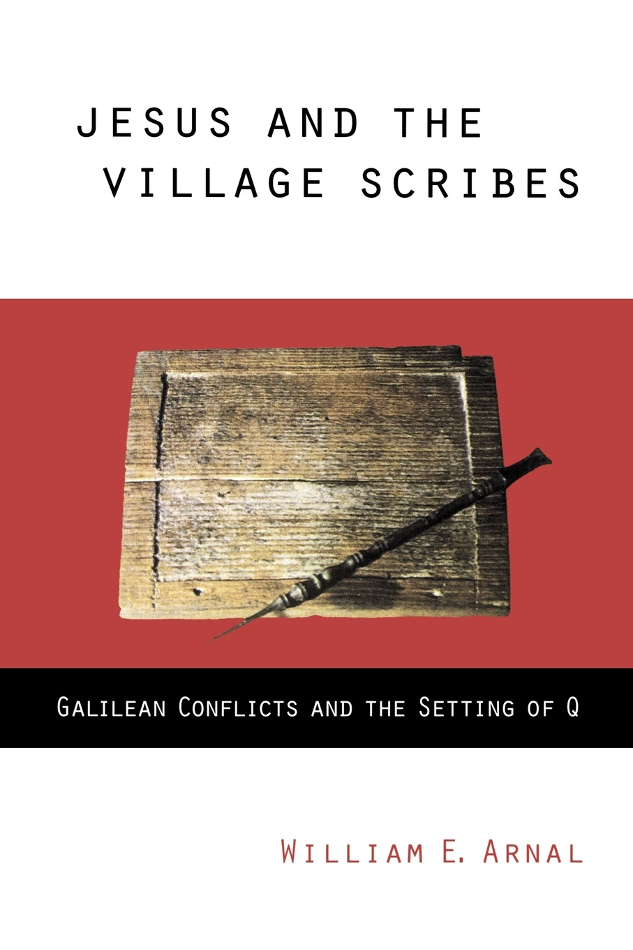 William E Arnal Jesus and the Village Scribes william e arnal jesus and the village scribes