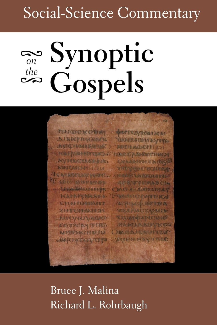 Bruce J. Malina, Richard L. Rohrbaugh Social-Science Commentary on the Synoptic Gospels bruce j malina richard l rohrbaugh social science commentary on the gospel of john