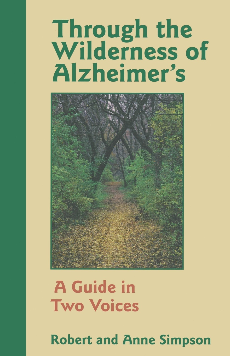 Фото - Robert Simpson, Anne Simpson Through the Wilderness of Alzheimer's. A Guide in Two Voices henry o the four million