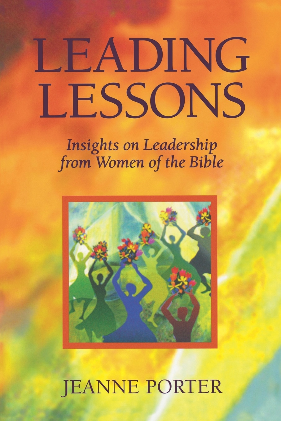 Фото - Jeanne Porter Leading Lessons. Insights on Leadership from Women of the Bible debashis chatterjee timeless leadership 18 leadership sutras from the bhagavad gita