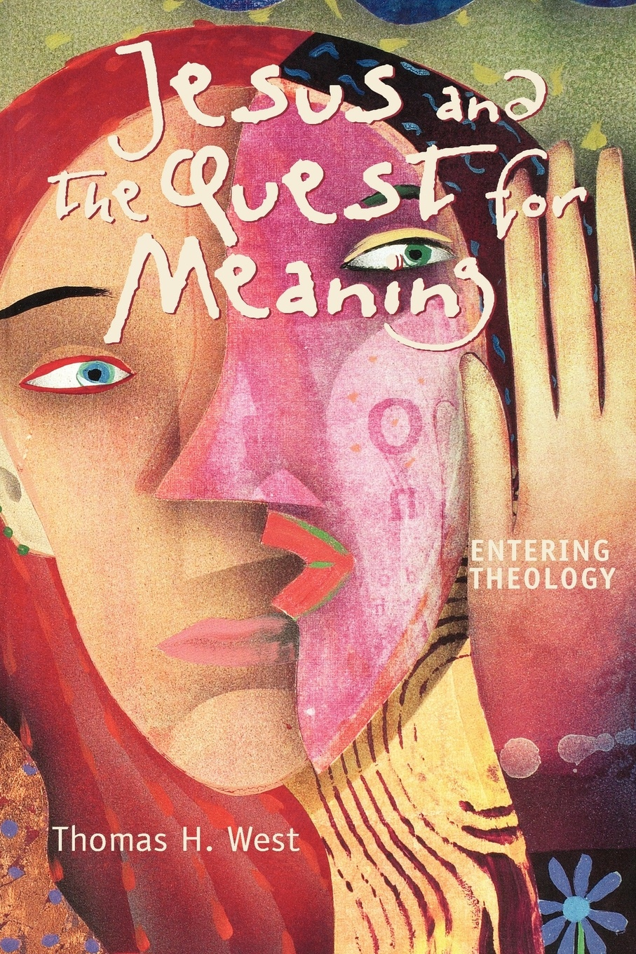 Thomas H. West Jesus and the Quest for Meaning colour and culture practice and meaning from antiquity to abstraction