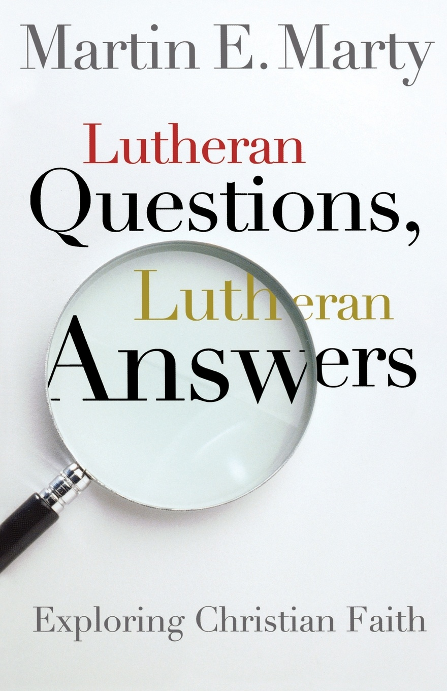 Martin E. Marty Lutheran Questions, Lutheran Answers. Exploring Chrisitan Faith games questions and answers lev a2 b1