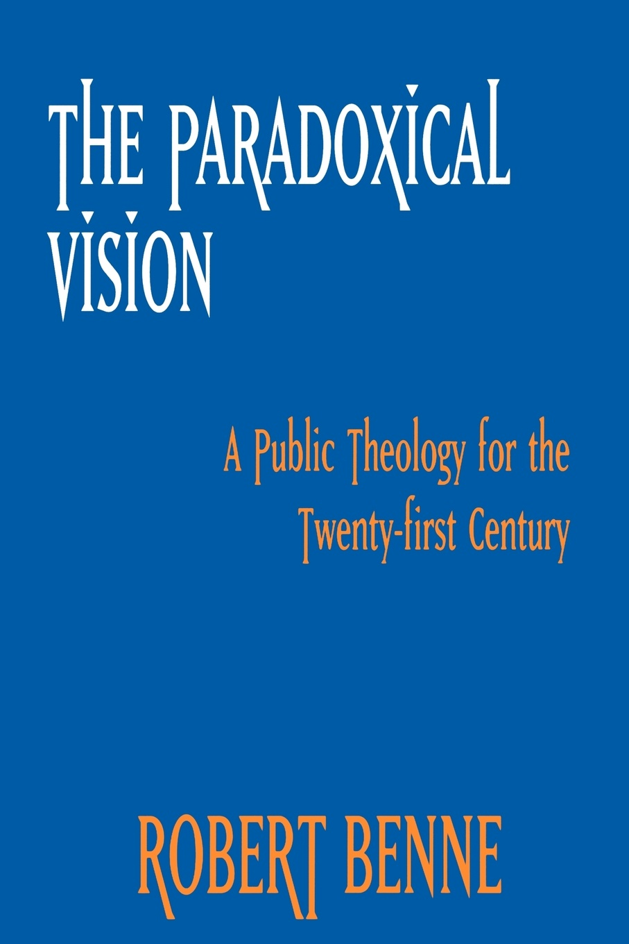 Robert Benne Paradoxical Vision thomas h groome christian religious education sharing our story and vision