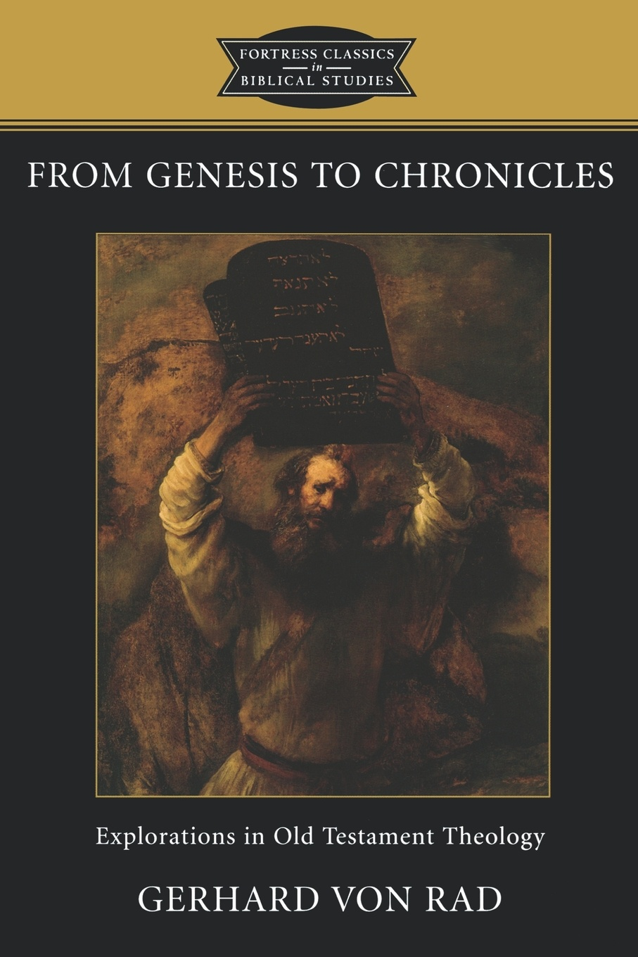 Gerhard Von Rad From Genesis to Chronicles. Explorations in Old Testament Theology d w thomas documents from old testament times