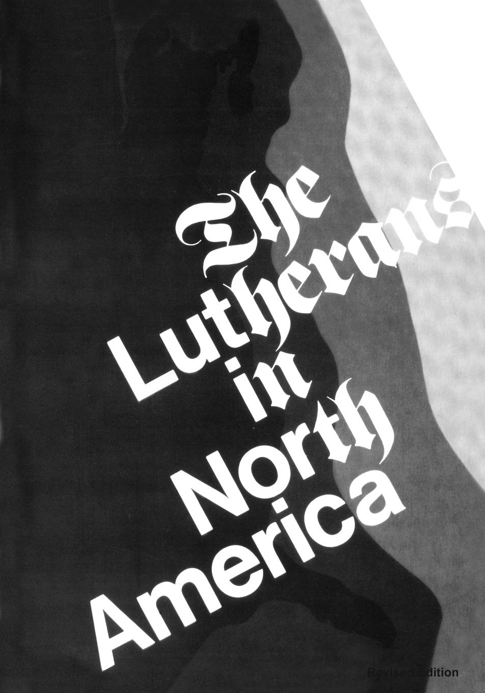 Clifford E. Nelson The Lutherans in North America