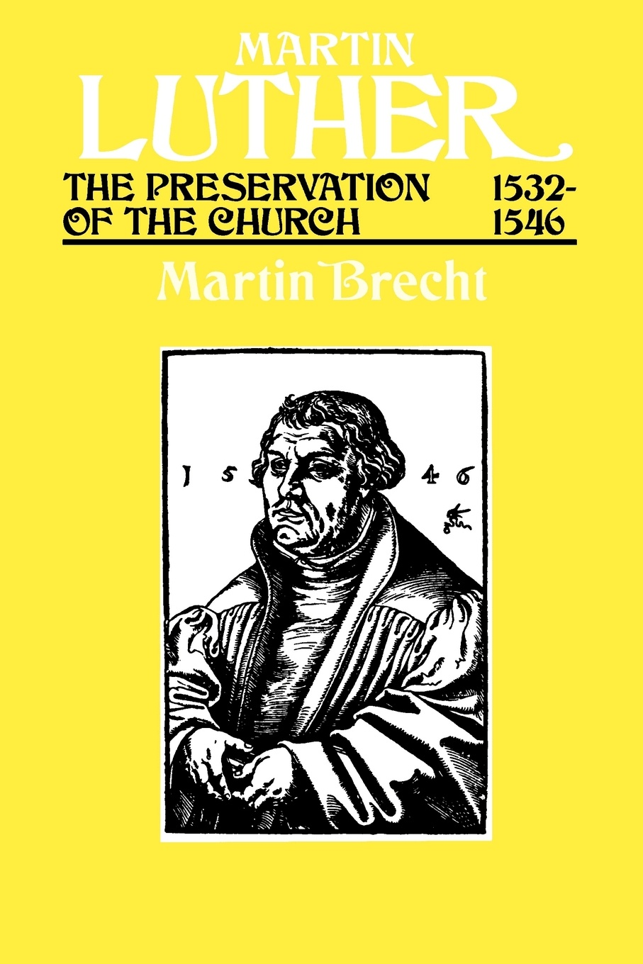 Martin Brecht, James L. Schaaf Martin Luther the Preservation of the Church Vol 3 1532-1546 martin luther john nicholas lenker luther on sin and the flood commentary on genesis vol ii