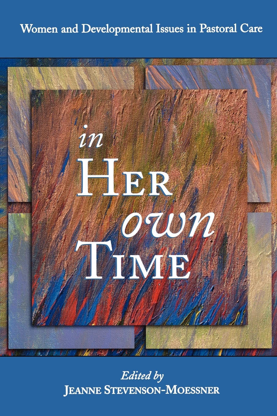 In Her Own Time. Women and Developmental Issues in Pastoral Care