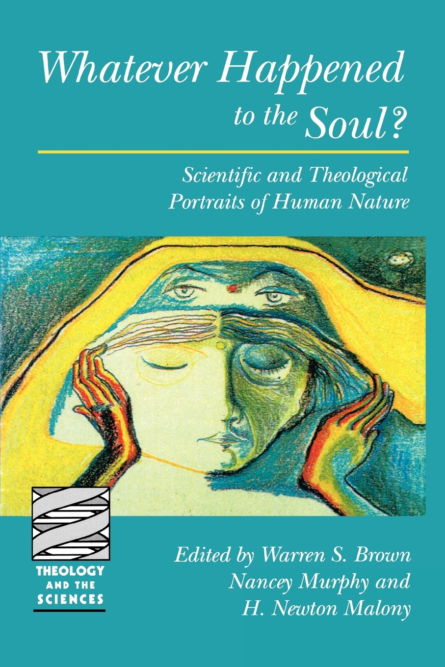 Whatever Happened to the Soul? отсутствует a treatise of human nature book 2
