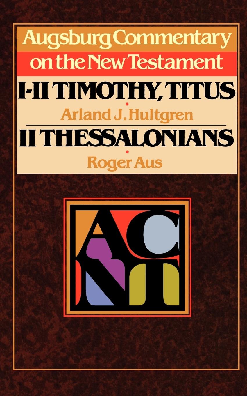 Arland J. Hultgren, Roger Aus, A. Hultgren Acnt 1 2 Timothy Titus Thess