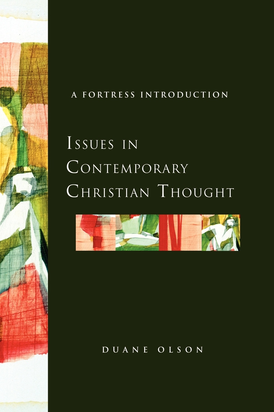 Duane Olson Issues in Contemporary Christian Thought. A Fortress Introduction