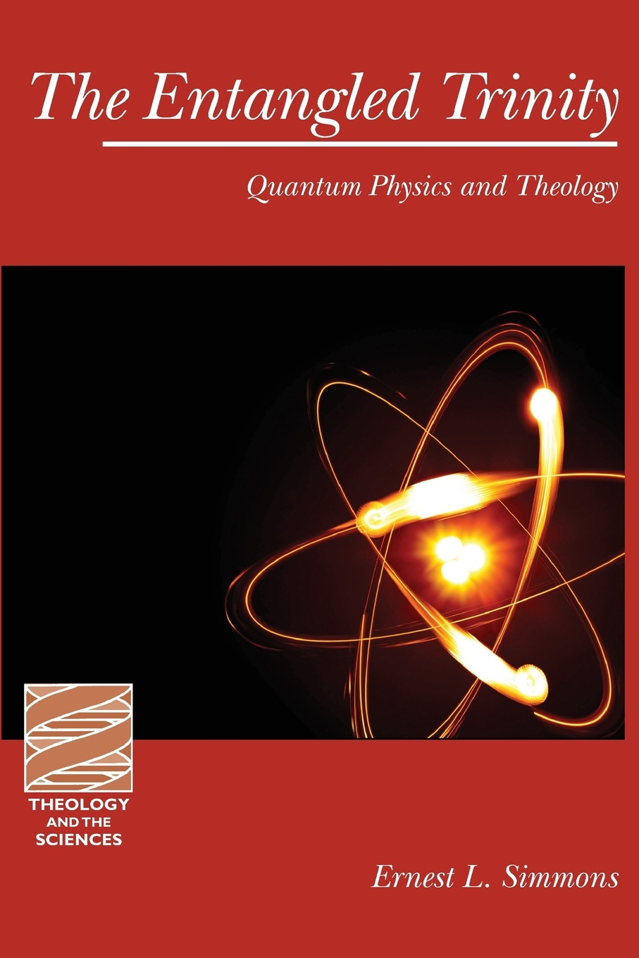 Ernest L. Simmons The Entangled Trinity. Quantum Physics and Theology steven holzner quantum physics workbook for dummies