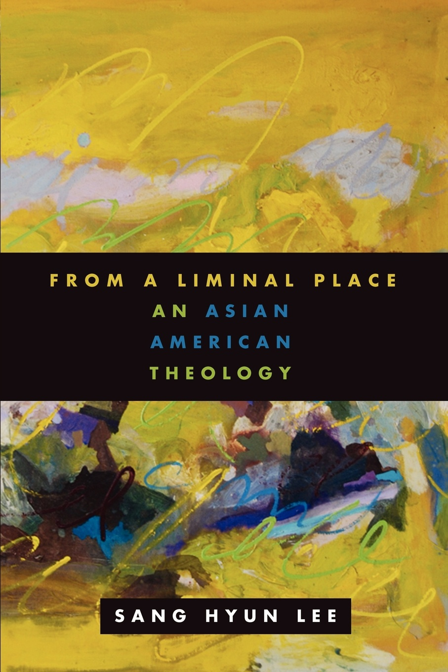 Фото - Sang Hyun Lee From a Liminal Place. An Asian American Theology educating asian americans achievement schooling and identities