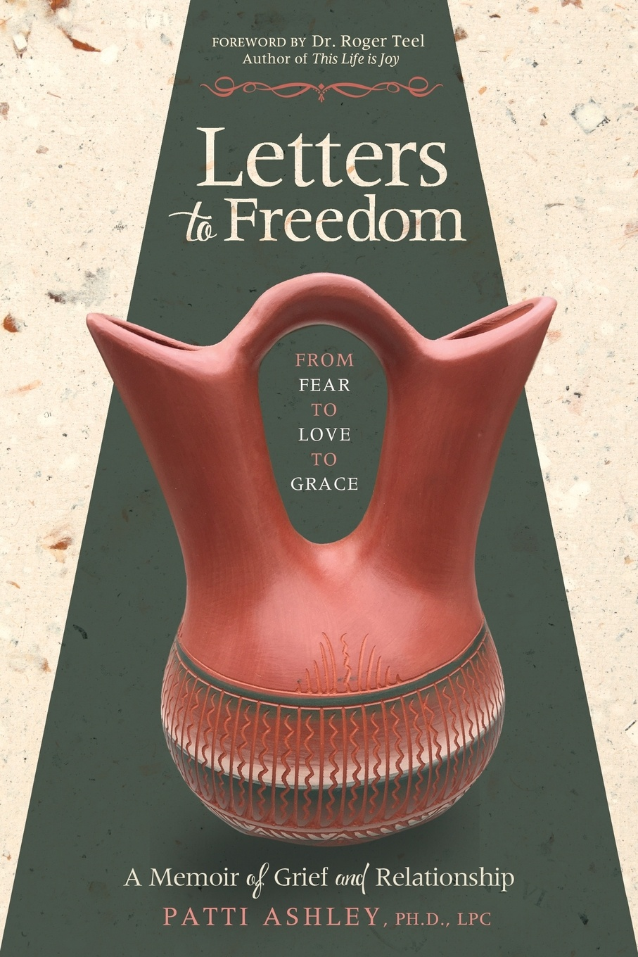 Patti Ashley Letters to Freedom. From Fear to Love to Grace saving grace tough love